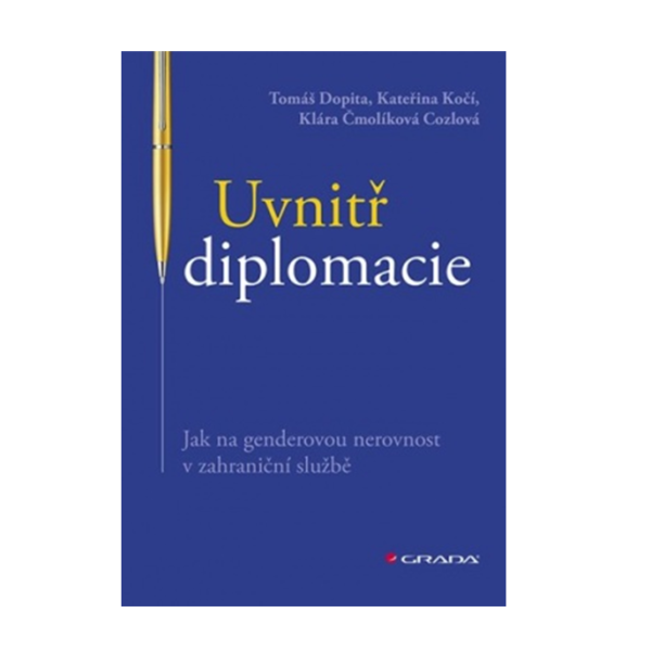 Kateřina Kočí: Inside diplomacy. How to deal with gender inequality in the diplomatic service.