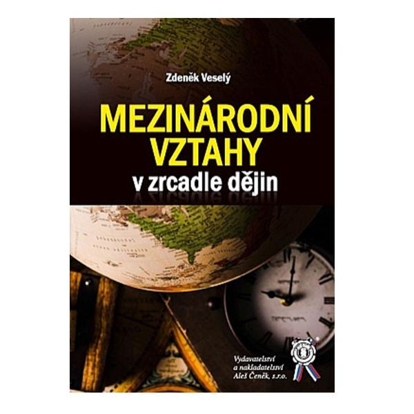 Zdeněk Veselý: International relations in the reflection of history